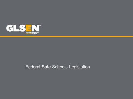 "Federal Safe Schools Legislation. What are Safe Schools Laws? GLSEN considers ""safe schools laws"" to be an umbrella term – covering both nondiscrimination."