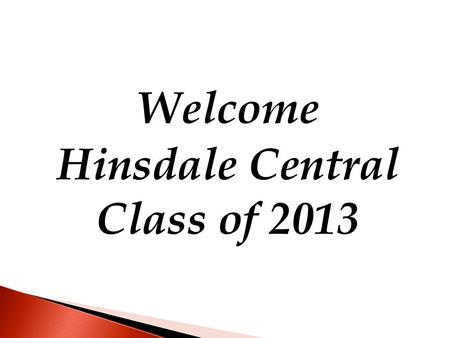 Welcome Hinsdale Central Class of 2013. University of Dayton.