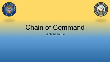 Chain of Command MIDN 3/C Sutton. Overview Purpose of the CoC Department of Defense Chain of Command National and Regional NSCC Chain of Command Unit.