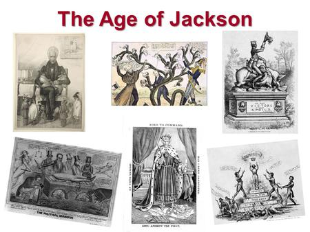 The Age of Jackson. Expanding Democracy Changes Politics Tension Between Adams and Jackson In 1824, Andrew Jackson wins popular but not electoral vote.