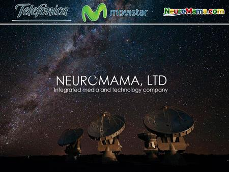 Engagement Summary NeuroMama, Ltd. will receive from Grupo Carso the rights to resell Internet, Telephone <strong>and</strong> Cellular Service in its brick-<strong>and</strong>-mortar.