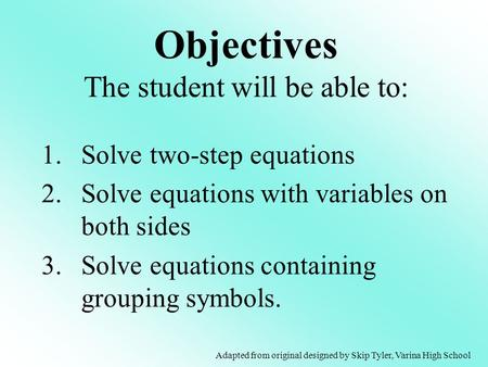 Objectives The student will be able to: