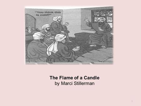 The Flame of a Candle by Marci Stillerman.