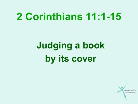2 Corinthians 11:1-15 Judging a book by its cover.