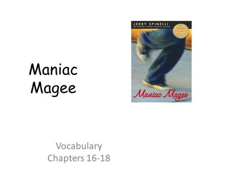 Maniac Magee Vocabulary Chapters 16-18.