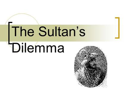The Sultan's Dilemma. Tawfiq al-Hakim 1898-1987 The greatest literary figure in Egyptian history Wrote more than 70 plays along with novels and criticism.
