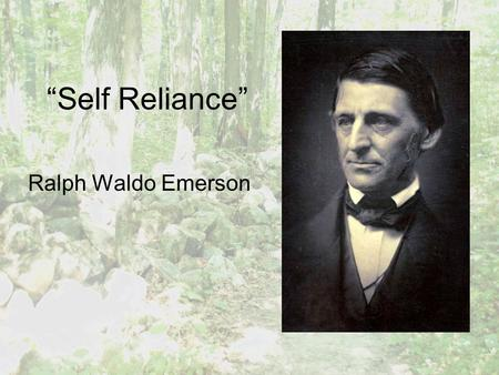"""Self Reliance"" Ralph Waldo Emerson."