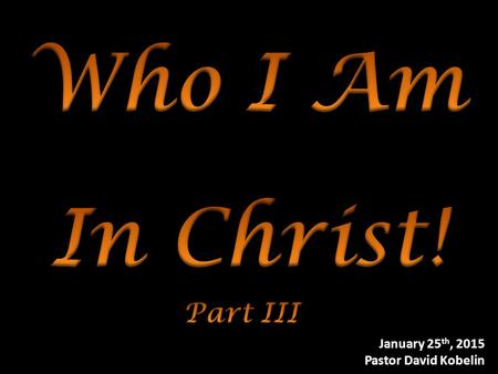 January 25 th, 2015 Pastor David Kobelin. I.Living It! – How have you lived being either a.Salt & Light.