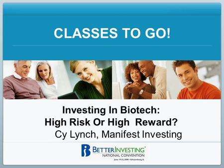 CLASSES TO GO! Investing In Biotech: High Risk Or High Reward? Cy Lynch, Manifest Investing.