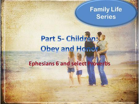 Family Life Series. Obedience is first and foremost a commitment to God Obedience is an active pursuit not a passive obligation Obedience is both an action.