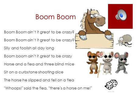 Boom Boom Boom Boom ain't it great to be crazy?
