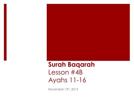 Surah Baqarah Lesson #4B Ayahs 11-16 November 13 th, 2013.