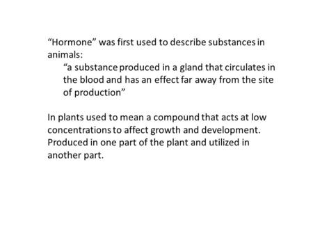 """Hormone"" was first used to describe substances in animals:"