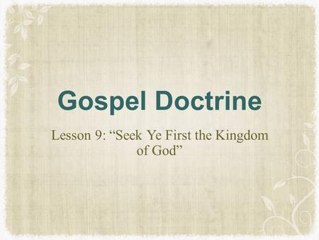 "Lesson 9: ""Seek Ye First the Kingdom of God"""