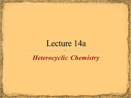 Heterocyclic Chemistry. Heterocycles are frequently found in biological system Oxygen atom(s) in the ring Oxirane (epoxide) are key intermediates in drug.