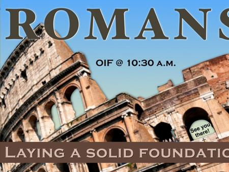 Lesson #1 Romans 2:17-29 A Sneak Preview Our Need For Righteousness OIF Adult Sunday Training Romans 2:17-29 OCT. 5 2014 Raymond B. Orr.
