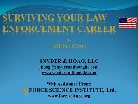 By JOHN HOAG SNYDER & HOAG, LLC  With Assistance From: FORCE SCIENCE INSTITUTE, Ltd.