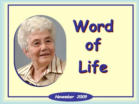 "Word of Life Life November 2009 ""It is easier for a camel to pass through the eye of a needle than for someone who is rich to enter the kingdom of God."""