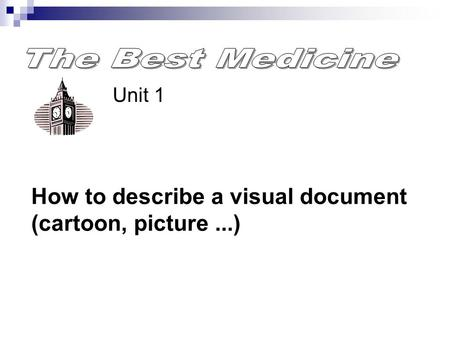 Unit 1 How to describe a visual document (cartoon, picture...)