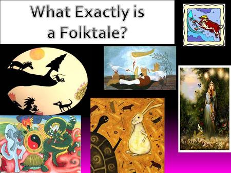 History  The terms folktales, fairytales, tall tales, and fables actually all refer to the same type of story.  This genre of literature grew from the.