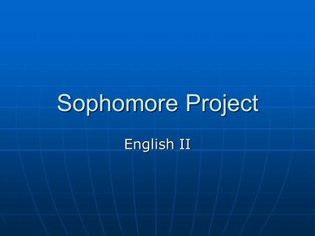 Sophomore Project English II. Step One ► Choose a full length grade appropriate novel by a world author or set in another country. ► Countries NOT allowed: