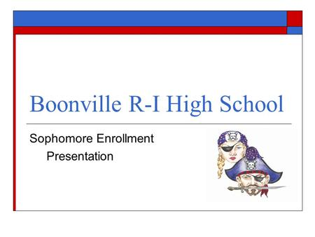 Boonville R-I High School Sophomore Enrollment Presentation.