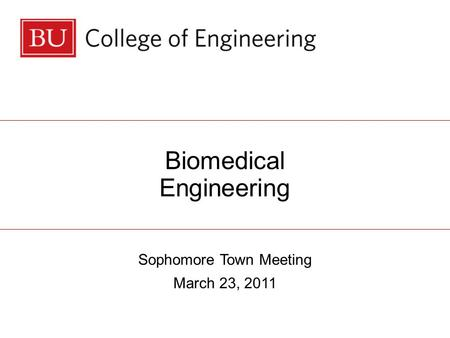 Biomedical Engineering Sophomore Town Meeting March 23, 2011.
