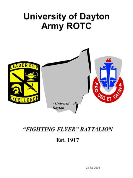 "University of Dayton Army ROTC ""FIGHTING FLYER"" BATTALION Est. 1917 University of Dayton 28 Jul 2014."