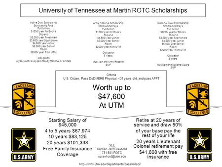 University of Tennessee at Martin ROTC Scholarships Active Duty Scholarship Scholarship Pays Full tuition $1200/ year for Books Stipend $3,000/ year Freshman.