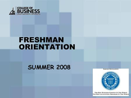 FRESHMAN ORIENTATION SUMMER 2008. Outline Curriculum Priorities CoB Branding Initiative Progression & Admission Standards Q & A.