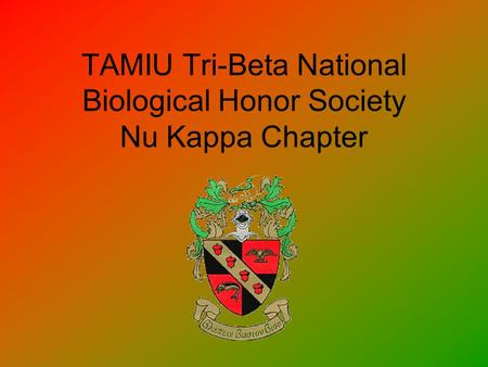 TAMIU Tri-Beta National Biological Honor Society Nu Kappa Chapter.