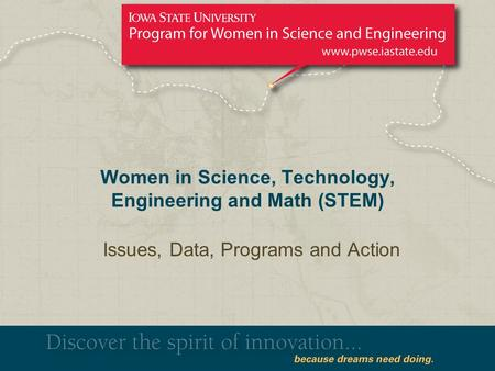 Women in Science, Technology, Engineering and Math (STEM) Issues, Data, Programs and Action.
