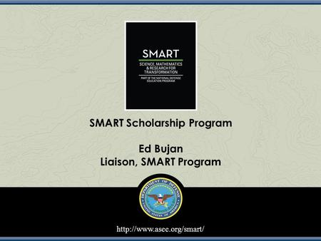 SMART Scholarship Program Ed Bujan Liaison, SMART Program.