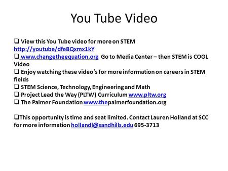 You Tube Video  View this You Tube video for more on STEM     Go to Media.