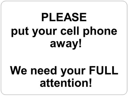 Germantown High School Student Services PLEASE put your cell phone away! We need your FULL attention!