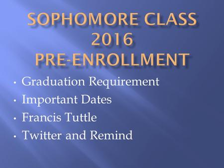 Graduation Requirement Important Dates Francis Tuttle Twitter and Remind.