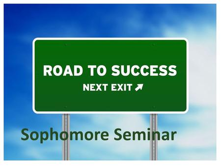 Sophomore Seminar.  Attend Advisory  Junior Paper  Senior Project  Student Led Conference YOU MUST PASS YOUR ESSENTIAL SKILLS! PHS Graduation Requirements.