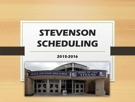STEVENSON SCHEDULING 2015-2016. How many credits should I have? MINIMUM number of credits required to graduate is 22.