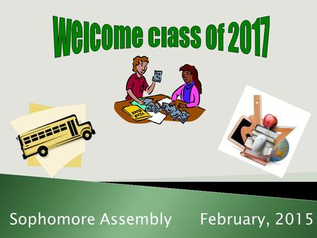 Sophomore AssemblyFebruary, 2015.  Junior Schedule Planner  Junior Course Offerings  Transcript  Commitment to Return to Clark  Return this planning.