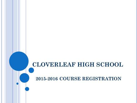 CLOVERLEAF HIGH SCHOOL 2015-2016 COURSE REGISTRATION.