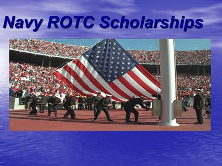 Navy ROTC Scholarships. Who Is Planning on going to College??? What is the Importance of college??? What is the Importance of college??? To get a quality.