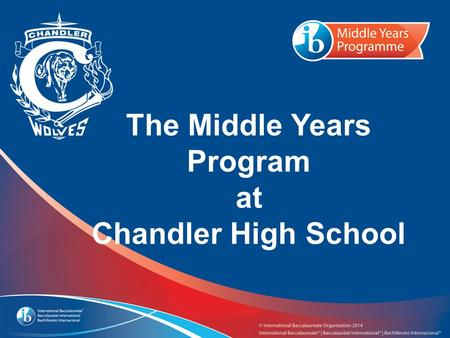 The Middle Years Program at Chandler High School.
