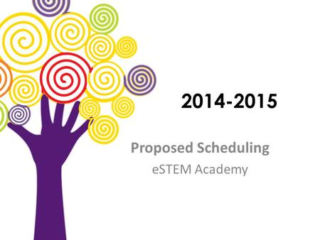 2014-2015 Proposed Scheduling eSTEM Academy. Transcript Review Verify personal information Course History Current Schedule GPA & Credit History – weighted.
