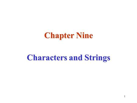 1 Chapter Nine Characters and Strings. 2 Text Data These days, computers work less with numeric data than with text data To unlock the full power of text.
