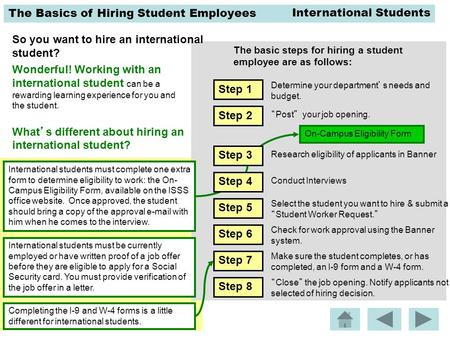 The Basics of Hiring Student Employees What's different about hiring an international student? Wonderful! Working with an international student can be.