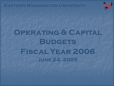  Legislative Session Summary  Enrollment  Tuition  FY06 Operating Budget  2005-07 Capital Budget.