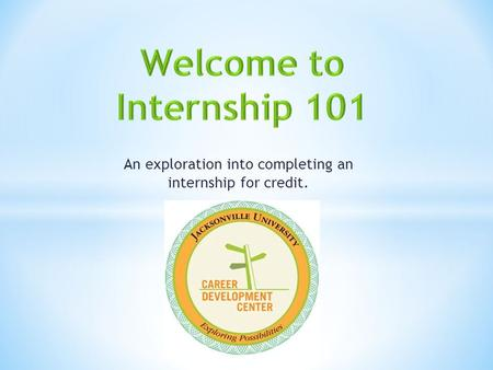 An exploration into completing an internship for credit.