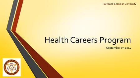 Health Careers Program September 17, 2014 Bethune-Cookman University.