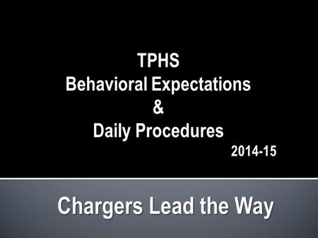 TPHS Behavioral Expectations & Daily Procedures 2014-15.