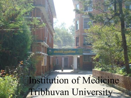 Institution of Medicine Tribhuvan University. Institute of Medicine (IOM) The Institute of Medicine (IOM) was established in 1972 under Tribhuvan University.